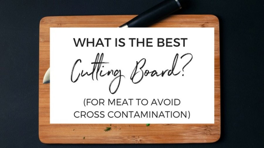 What is the Best Cutting Board? (for Meat to avoid cross contamination)