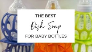 The Best Dish Soap for Baby Bottles