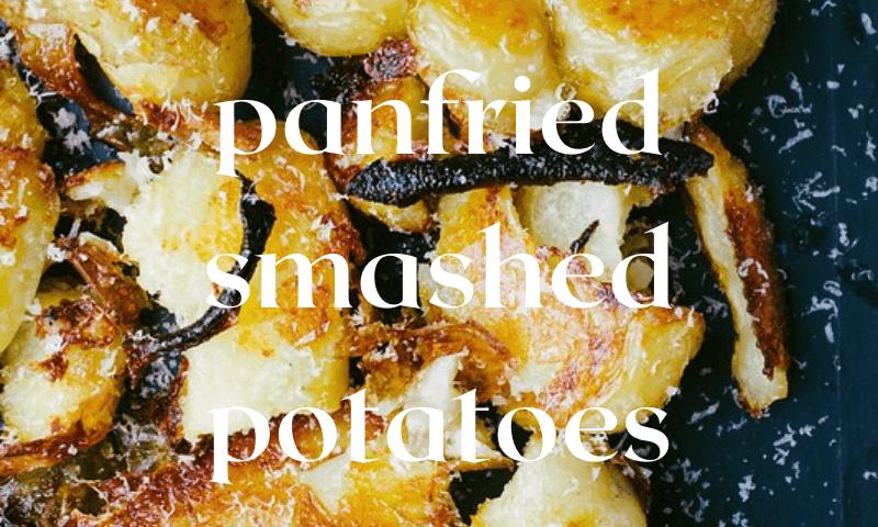 panfried smashed potatoes