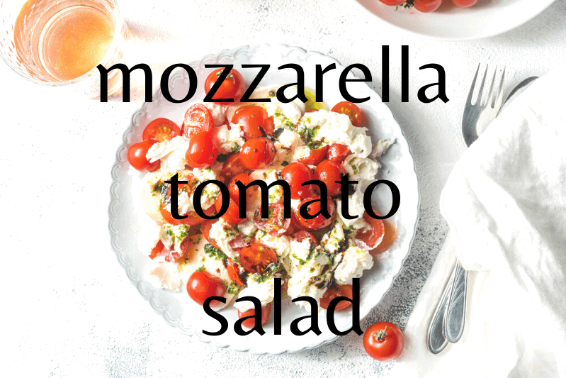 mozzarella and tomato salad on white table